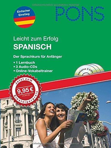 PONS Leicht zum Erfolg Spanisch. Lernbuch und 3 Audio-CDs: Der Sprachkurs für Anfänger mit Online-Vokabeltrainer