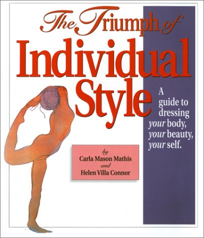 The Triumph of Individual Style : A Guide to Dressing Your Body, Your Beauty, Your Self by Fairchild Pubns