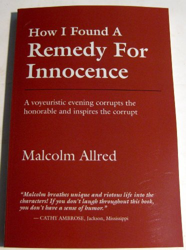 How I Found a Remedy for Innocence