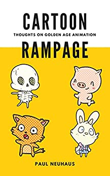 Cartoon Rampage: Thoughts on Golden Age Animation