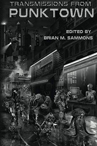 Book cover from Transmissions From Punktown by Jeffrey Thomas