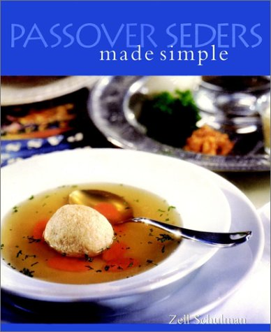Passover Seders Made Simple (Cooking/Gardening) by Zell Schulman
