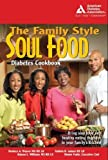 The Family Style Soul Food Diabetes Cookbook, Roniece A. Weaver and Rojean L. Williams, 1580402399