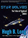 Star Wolves: A Space Opera (The Tribes of Yggdrasil Book 1)