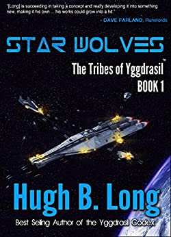 Star Wolves: A Space Opera (The Tribes of Yggdrasil Book 1) by [Long, Hugh B.]