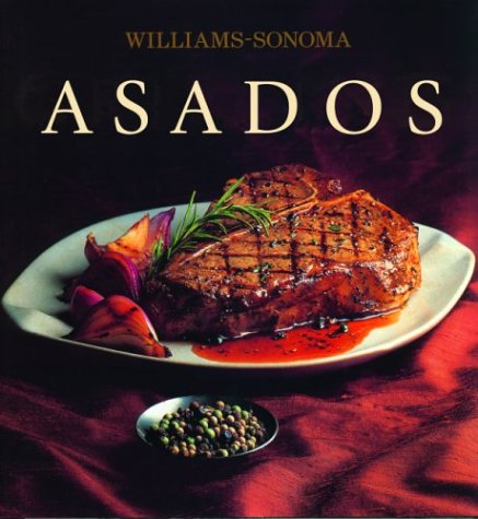 Asados: Grilling, Spanish-Language Edition (Coleccion Williams-Sonoma) (Spanish Edition) by Degustis