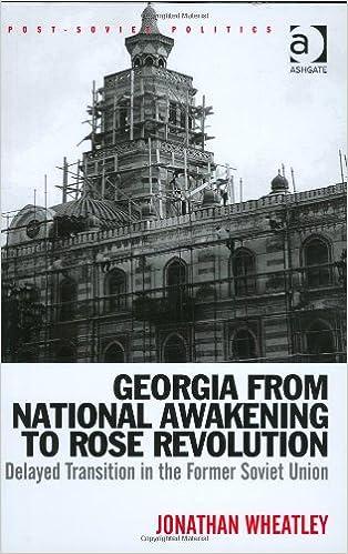 Georgia from National Awakening to Rose Revolution: Delayed