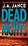 Front cover for the book Dead to Rights by J. A. Jance