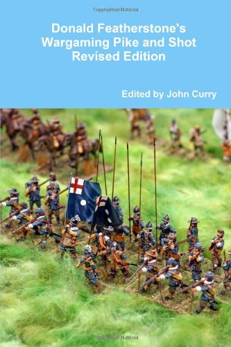 Read Online Donald Featherstone's Wargaming Pike and Shot Revised Edition pdf