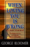 When Loving You Is Wrong, George G. Bloomer, 0883685043