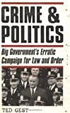 img - for Crime & Politics: Big Government's Erratic Campaign for Law and Order by Ted Gest (2001-07-26) book / textbook / text book