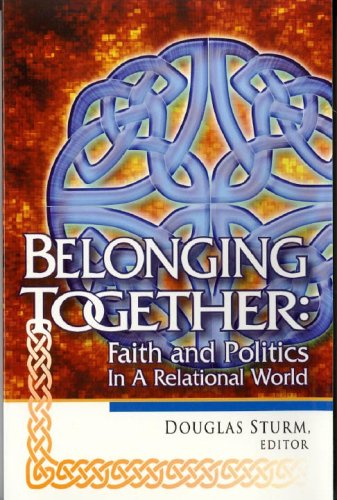Read Online Belonging Together: Faith and Politics in a Relational World PDF