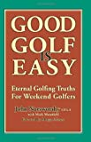 Good Golf Is Easy, John Norsworthy and Mark Mansfield, 1463556497