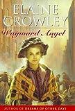 Wayward Angel, Elaine Crowley, 0752811916