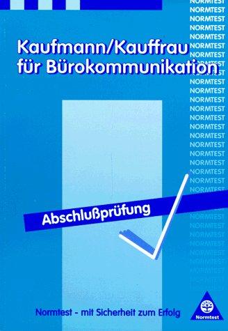 Kaufmann, Kauffrau für Bürokommunikation, Abschlußprüfung