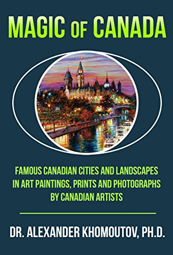 Magic of Canada: Famous Canadian Cities and Landscapes in