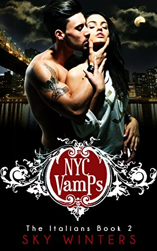 NYC VAMPS (The Italians): Vampire Romance (Book Book 2)