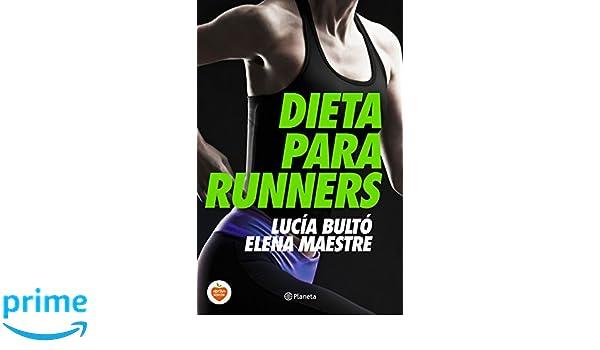 Dieta para runners (Prácticos): Amazon.es: Lucía Bultó, Elena ...