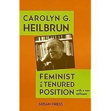 Carolyn G. Heilbrun: Feminist in a Tenured Position