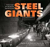 img - for Steel Giants: Historic Images from the Calumet Regional Archives book / textbook / text book
