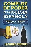 Complot de Poder en la Iglesia Española: Barco contra Omella. En Defensa Propia (Periodismo de Investigación)