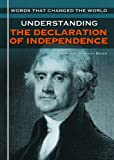 Understanding the Declaration of Independence, Stephanie Schwartz Driver, 1448816696
