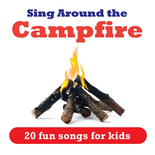 Sing Around the Campfire - 20 Fun Songs for Kids