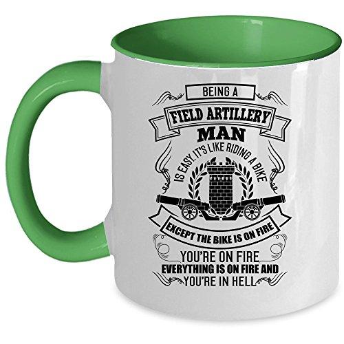 Artillery Coffee Mug, Being A Field Artillery Man Accent Mug (Accent Mug - Green)