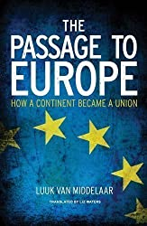 The Passage to Europe: How a Continent Became a Union by Van Middelaar, Luuk (2013)