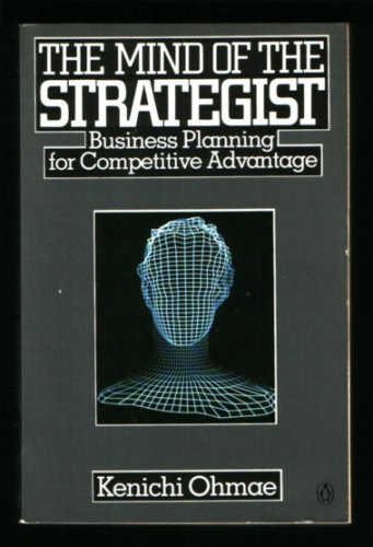 The Mind of the Strategist : Business Planning for a Corporate Advantage - Kenichi Ohmae