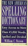 The New American Spelling Dictionary, William C. Paxson, 0451173775