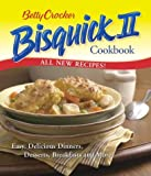img - for Betty Crocker Bisquick II Cookbook: Easy, Delicious Dinners, Desserts, Breakfasts and More (Betty Crocker Books) book / textbook / text book