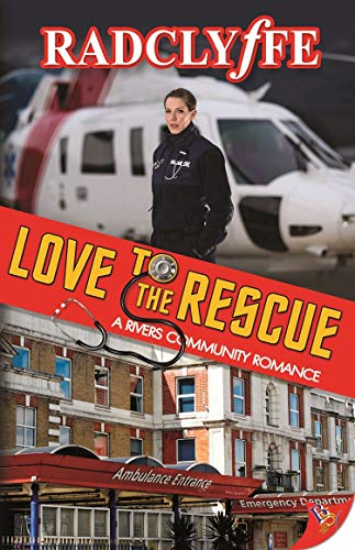 Love to the Rescue (A Rivers Community Romance) by Bold Strokes Books