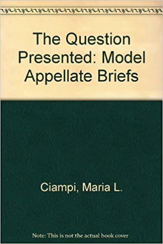 The Question Presented: Model Appellate Briefs