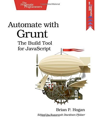 Automate with Grunt: The Build Tool for JavaScript 1st edition by Hogan, Brian P. (2014) Taschenbuch