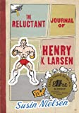 The Reluctant Journal of Henry K. Larsen, Susin Nielsen, 1770493727