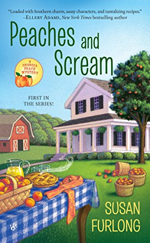 Peaches and Scream (A Georgia Peach Mystery Book 1)