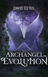 Archangel Evolution (The Evolution Trilogy Book 3)