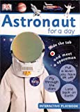 Astronaut for A Day, Dorling Kindersley Publishing Staff, 0756611172
