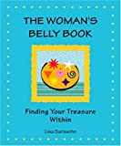 img - for The Woman's Belly Book: Finding Your Treasure Within book / textbook / text book