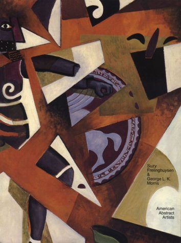 Suzy Frelinghuysen & George L.K. Morris: American Abstract Artists : Aspects of Their Work & Collection ()