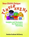 Your Child's Unique Temperament: Insights and Strategies for Responsive Parenting