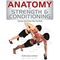 Anatomy of Strength and Conditioning: Increase Your Power, Tone Your Body