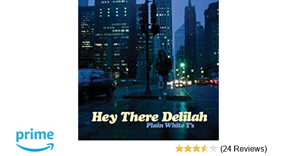 who is hey there delilah about