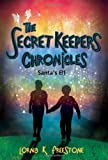 The Secret Keepers Chronicles, Lorna K. Freestone, 1848762607