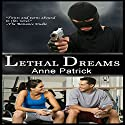 Lethal Dreams Audiobook by Anne Patrick Narrated by Willow J. Scott