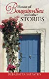 House of Bougainvillea and Other Stories, debadatta satpathy, 1482818884