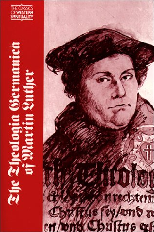 The Theologia Germanica of Martin Luther (Classics of...