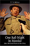 One Bad Night in Mexico, T. S. Bola, 1432726803