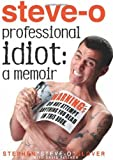 img - for Professional Idiot: A Memoir by Glover, Stephen Steve-O, Peisner, David (June 7, 2011) Hardcover book / textbook / text book